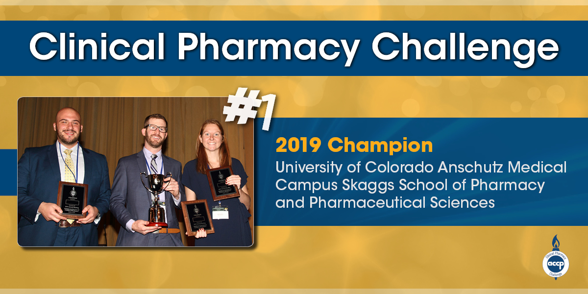 University of Colorado Team Crowned 2019 ACCP Clinical Pharmacy Challenge C...