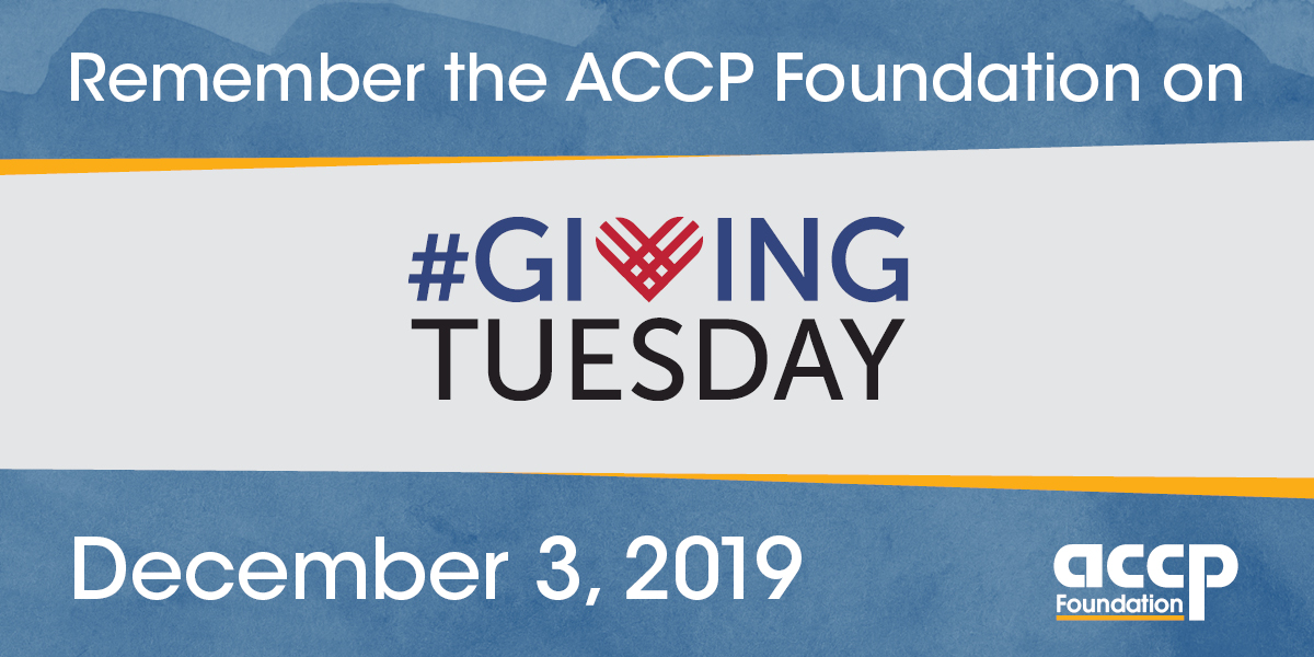 Remember the ACCP Foundation on #GivingTuesday