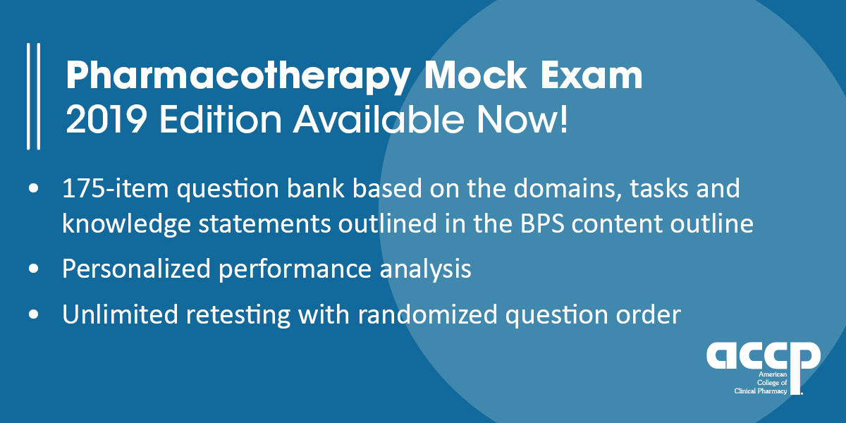 2019 Pharmacotherapy Mock Exam Available Now!