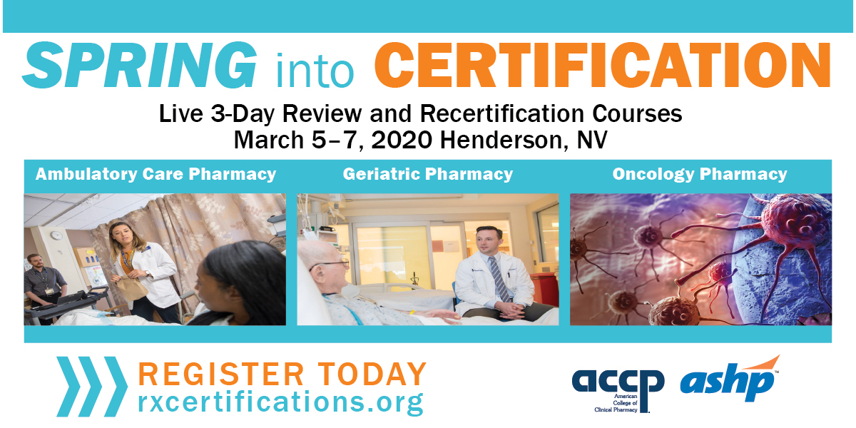 2020 ACCP/ASHP Live Review and Recertification Courses for Ambulatory Care Pharmacy, Geriatric Pharmacy, and Oncology Pharmacy will be held March 5-7 in Henderson, Nevada.