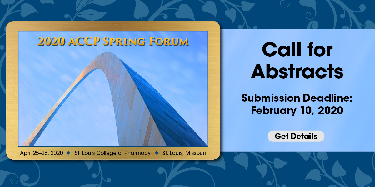 2020 ACCP Spring Forum - Call for Abstracts Submission Deadline: February 10, 2020