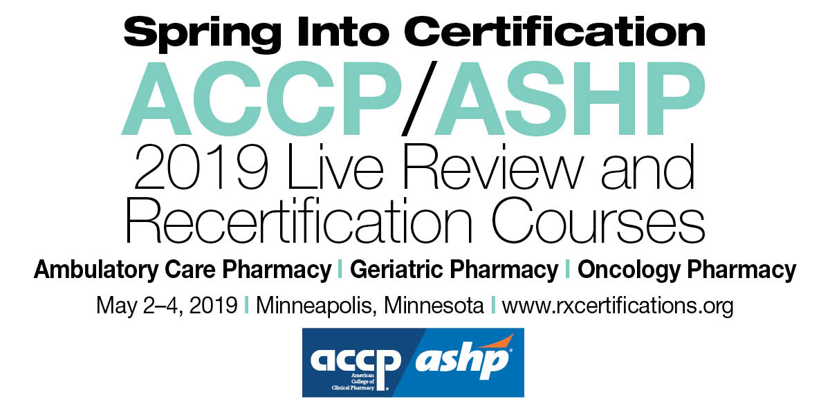 Register Now for ACCP/ASHP's 2019 Live Review & Recertification Courses