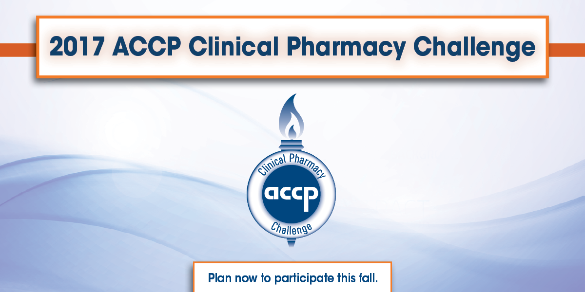 ACCP Clinical Pharmacy Challenge: 2017 Special Competition Schedule