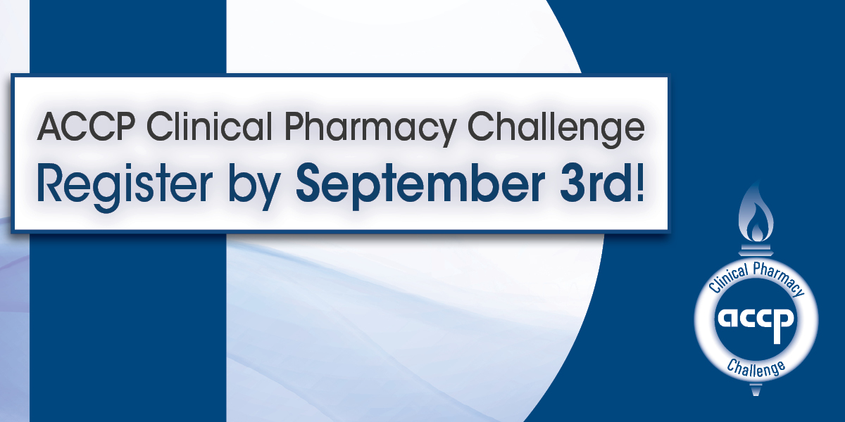 2019 ACCP Clinical Pharmacy Challenge: Are You Ready?