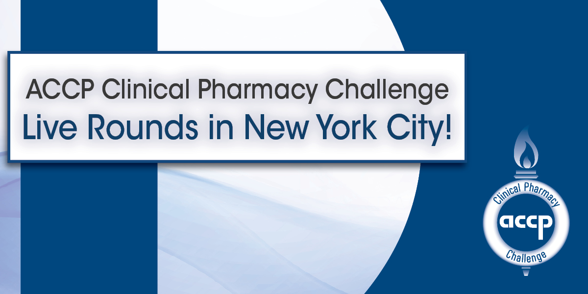 ACCP Clinical Pharmacy Challenge: Live Round Competition at Annual Meeting
