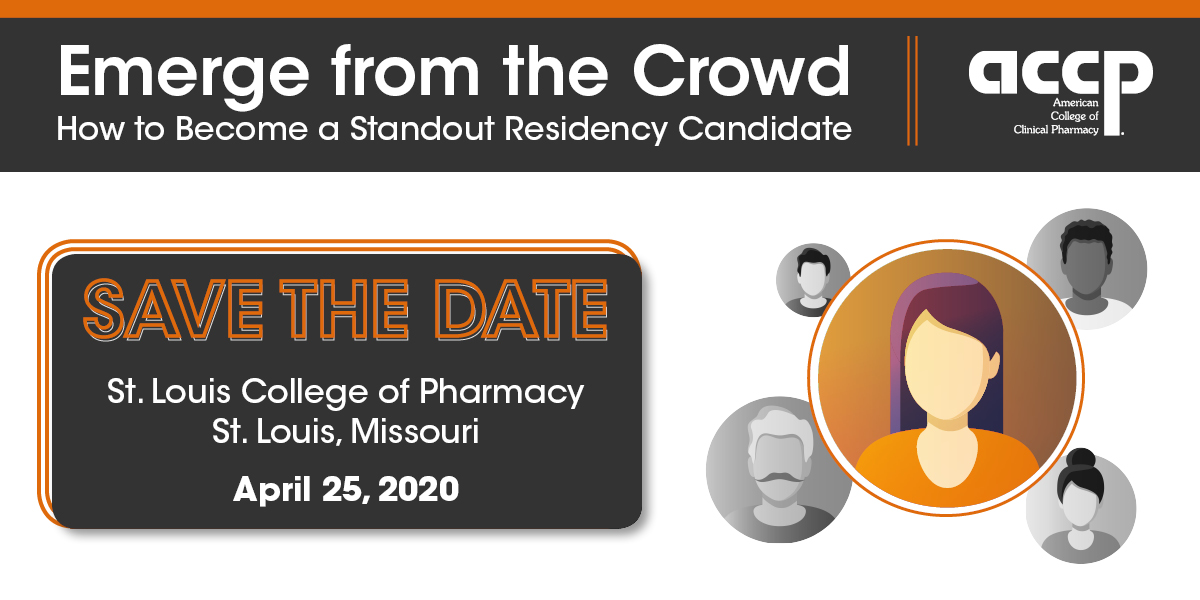 Emerge from the Crowd: How to become a Standout Residency Candidate - Save the Date - St. Louis College of Pharmacy, St. Louis, Missouri, April 25, 2020
