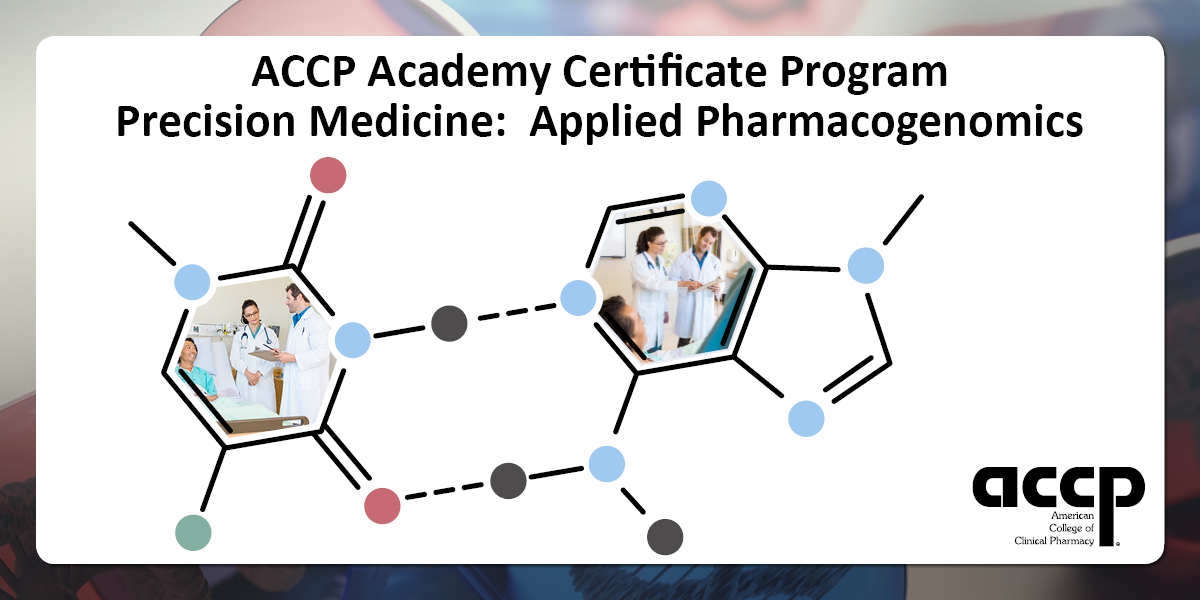 ACCP Applied Pharmacogenomics Certificate Registration Now Open