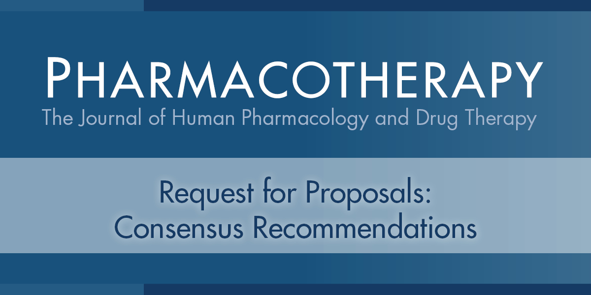 Pharmacotherapy Request for Proposals: Consensus Recommendations