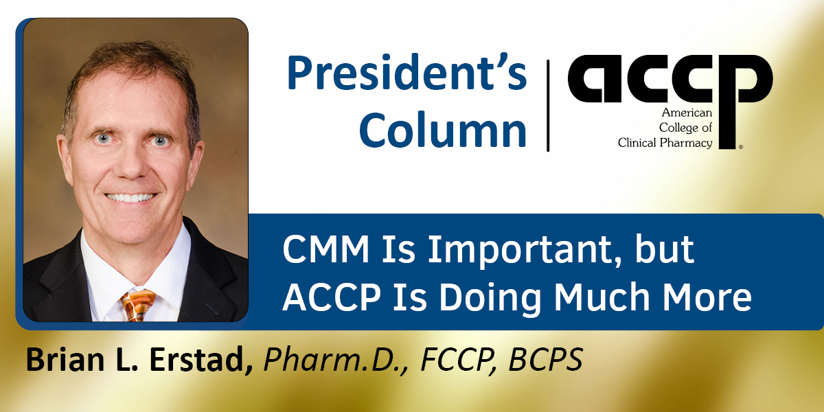 President's Column: CMM Is Important, but ACCP Is Doing Much More