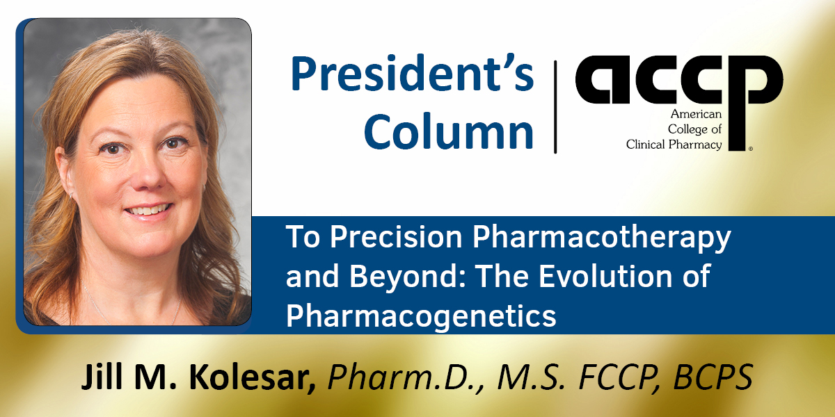 President's Column<br /> To Precision Pharmacotherapy and Beyond: The Evolu...