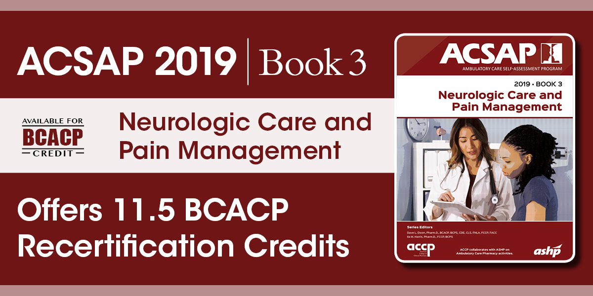 ACSAP 2019 Book 3: Neurologic Care and Pain Manage...
