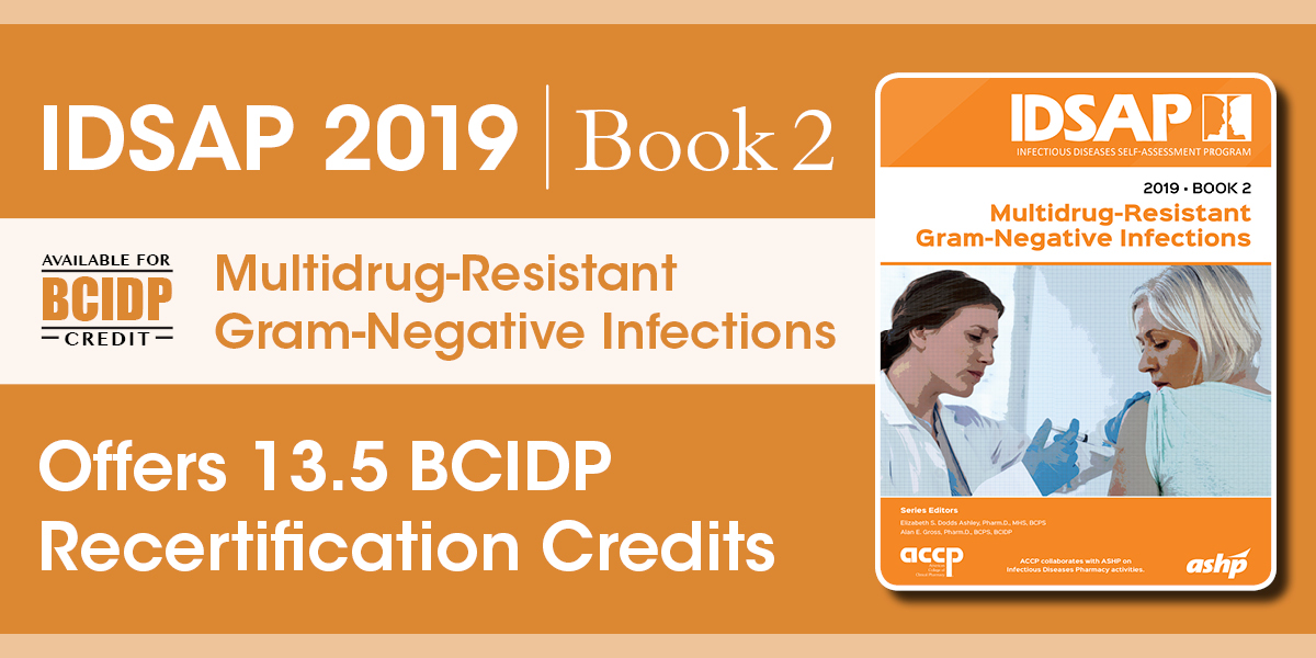 IDSAP 2019 Book 2: Multidrug-Resistant Gram-Negati...