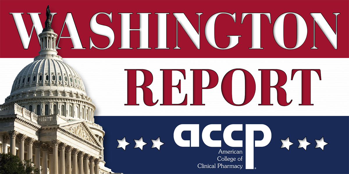 Washington Report - ACCP/ASHP/VCU Congressional He...