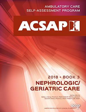 ACSAP 2018 Book 3 (Nephrologic and Geriatric Care)