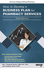 How to Develop a Business Plan for Pharmacy Services, Third Edition