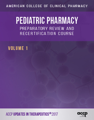 Updates in Therapeutics®: Pediatric Pharmacy Preparatory Review Course, 2017 Edition