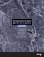 Pharmacoeconomics and Outcomes: Applications for Patient Care - Case Studies
