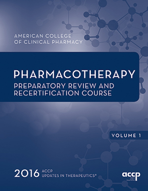 Pharmacotherapy Preparatory Review and Recertification Course, 2016 Edition