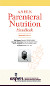 A.S.P.E.N. Parenteral Nutrition Handbook, Second Edition