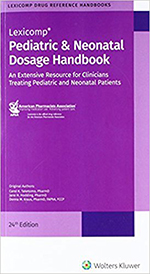 Pediatric and Neonatal Dosage Handbook, 24th Edition