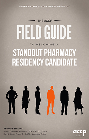 The ACCP Field Guide to Becoming a Standout Pharmacy Residency Candidate, Second Edition