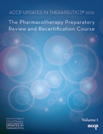 2012 Pharmacotherapy Preparatory Review and Recertification Course