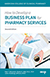 How to Develop a Business Plan for Pharmacy Services, Second Edition