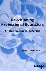 Re-visioning Professional Education: An Orientation to Teaching